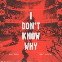 Gavin James - I Don't Know Why