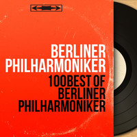Berliner Philharmoniker - 100 Best of Berliner Philharmoniker