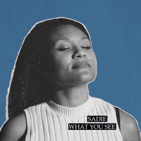 Sadie - What You See