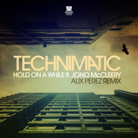 Technimatic - Hold On a While (Alix Perez Remix)