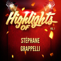 Stéphane Grappelli - Highlights of Stéphane Grappelli, Vol. 1