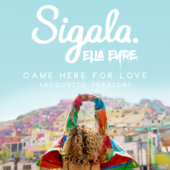 Sigala & Ella Eyre - Came Here for Love (Acoustic)