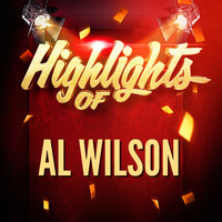 Al Wilson - Highlights of Al Wilson