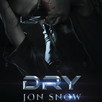 Dry - Jon Snow (Explicit)
