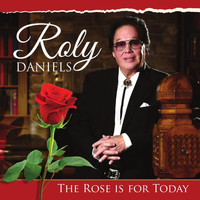 Roly Daniels - The Rose is for Today