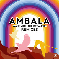 Ambala - Walk with the Dreamers (Remixes)