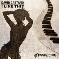 David Caetano - I Like This