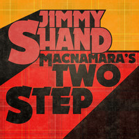 Jimmy Shand - Macnamara's Two Step