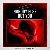 Trey Songz - Nobody Else But You (Mastiksoul Dirty Mix)