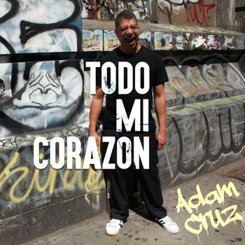 Adam Cruz - Todo Mi Corazon