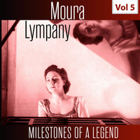 Moura Lympany - Milestones of a Legend - Moura Lympany, Vol. 5