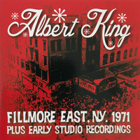Albert King - Fillmore East, NY, 1971 & Early Studio Recordings