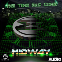 Midway - The Time Has Come (Explicit)
