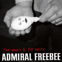 Admiral Freebee - The Honey & The Knife