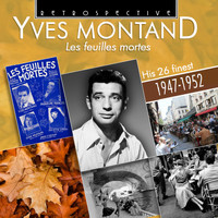 Yves Montand - Yves Montand: Les Feuilles Mortes