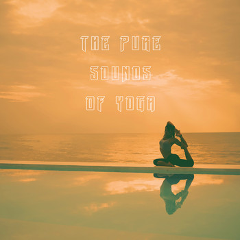 Yoga Sounds, Meditation Rain Sounds and Relaxing Music Therapy - The Pure Sounds Of Yoga