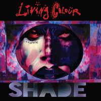 Living Colour - Shade (Explicit)