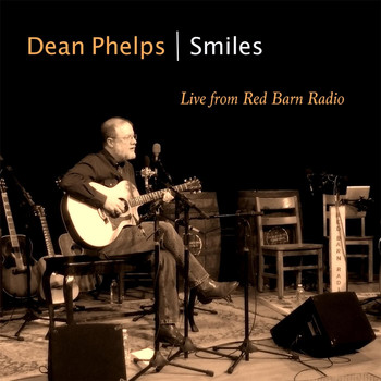 Dean Phelps - Smiles (Live from Red Barn Radio)