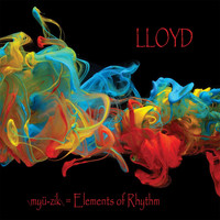 Lloyd - \Myü-Zik\ = Elements of Rhythm