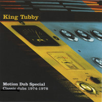 King Tubby - King Tubby's Motion Dub 1974-1978