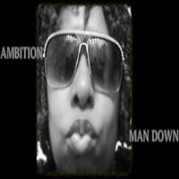 Ambition - Man Down