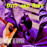 Dett and Revv - Manic Behavior