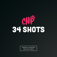 Chip - 34 Shots (Explicit)