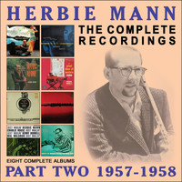 Herbie Mann - The Complete Recordings: 1957-1958