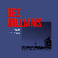Dez Williams - Forlorn Figures In Godforsaken Places