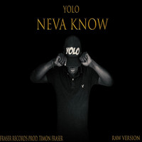 Yolo - Neva Know - Single