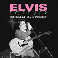 Elvis Presley - Elvis Forever: The Best of Elvis Presley