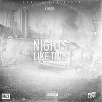 Lingo - Nights Like This (Explicit)