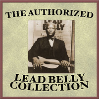 Lead Belly - The Authorized Leadbelly Collection