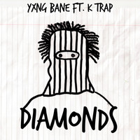 Yxng Bane - Diamonds (feat. K-Trap)