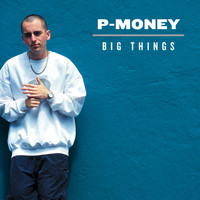 P Money - Big Things