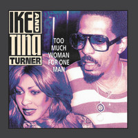 Ike And Tina Turner - Too Much Woman For One Man