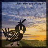 Chirp - Live From Brownstown