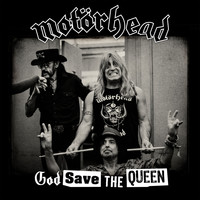 Motörhead - God Save The Queen (Explicit)