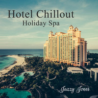 Jazzy Jones - Hotel Chillout