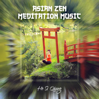 Ho Si Qiang - Asian Zen Meditation Music
