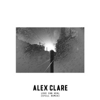 Alex Clare - Love Can Heal (Still Remix)