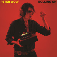 Peter Wolf - Rolling On