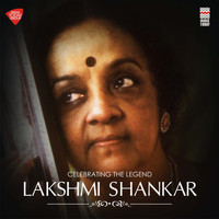 Lakshmi Shankar - Celebrating the Legend - Lakshmi Shankar