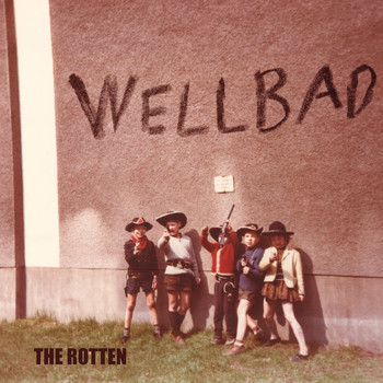 WellBad - The Rotten