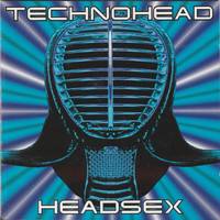 Technohead - Headsex