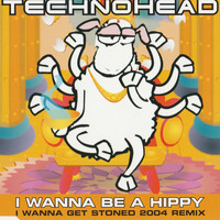 Technohead - I Wanna be a Hippy (I Wanna Get Stoned 2004 Remixes)