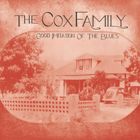 The Cox Family - Good Imitation of the Blues