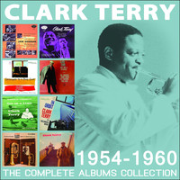 Clark Terry - The Complete Albums Collection: 1954 - 1960