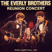 The Everly Brothers - The Everly Brother Reunion Concert (Live at the Royal Albert Hall 1983)
