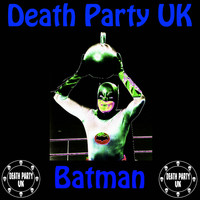 Death Party UK - Batman